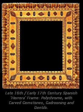 Mannerist Frame History - Spanish Herrera Frame