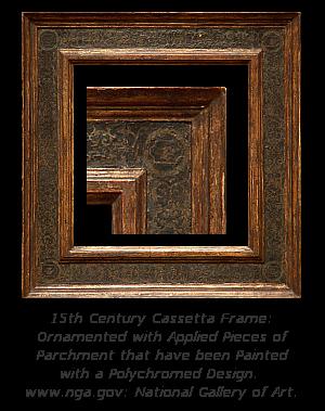Renaissance Frame History - Cassetta Frame